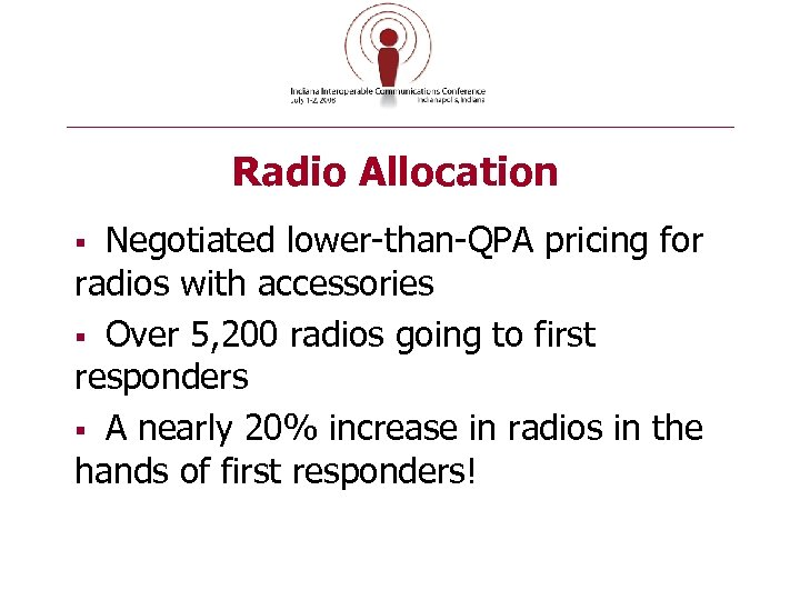 Radio Allocation Negotiated lower-than-QPA pricing for radios with accessories § Over 5, 200 radios