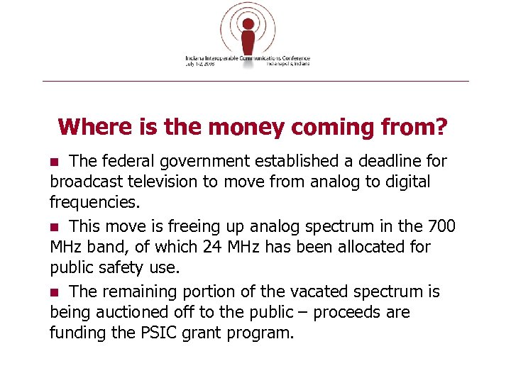Where is the money coming from? The federal government established a deadline for broadcast