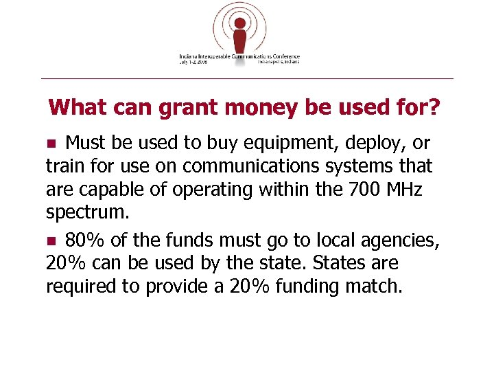 What can grant money be used for? Must be used to buy equipment, deploy,