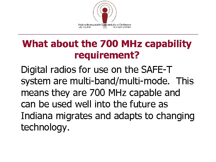 What about the 700 MHz capability requirement? Digital radios for use on the SAFE-T