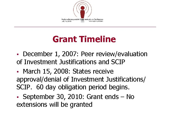 Grant Timeline December 1, 2007: Peer review/evaluation of Investment Justifications and SCIP § March