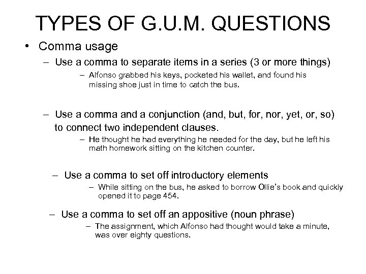 TYPES OF G. U. M. QUESTIONS • Comma usage – Use a comma to