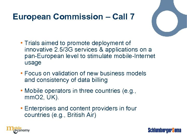 European Commission – Call 7 • Trials aimed to promote deployment of innovative 2.