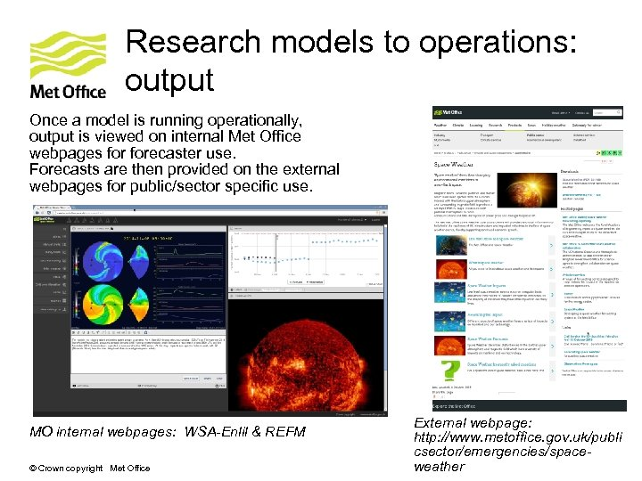 Research models to operations: output Once a model is running operationally, output is viewed