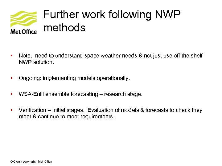 Further work following NWP methods • Note: need to understand space weather needs &