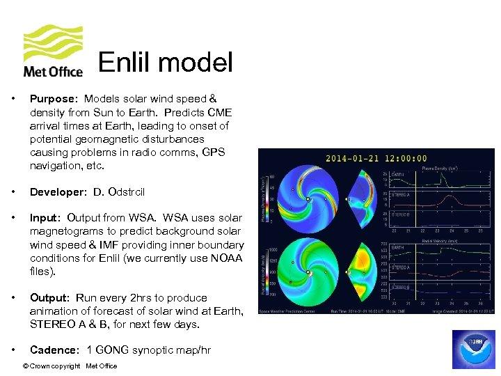 Enlil model • Purpose: Models solar wind speed & density from Sun to Earth.