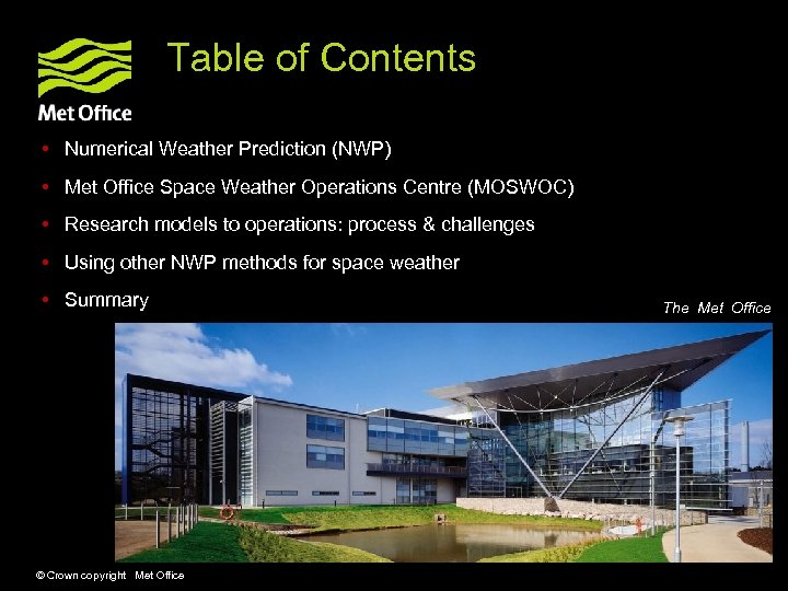 Table of Contents • Numerical Weather Prediction (NWP) • Met Office Space Weather Operations