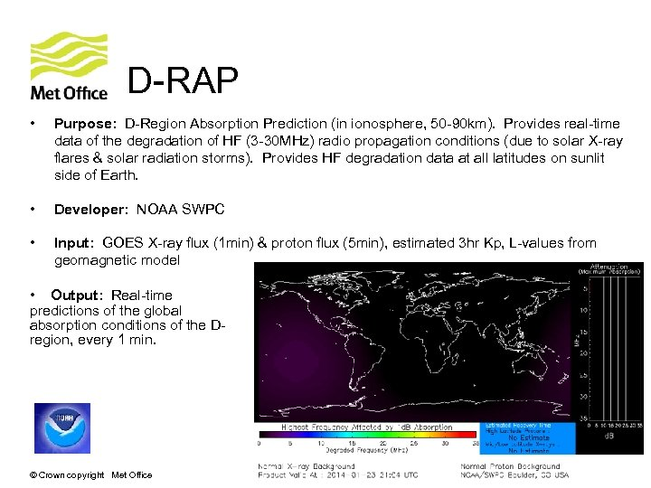 D-RAP • Purpose: D-Region Absorption Prediction (in ionosphere, 50 -90 km). Provides real-time data