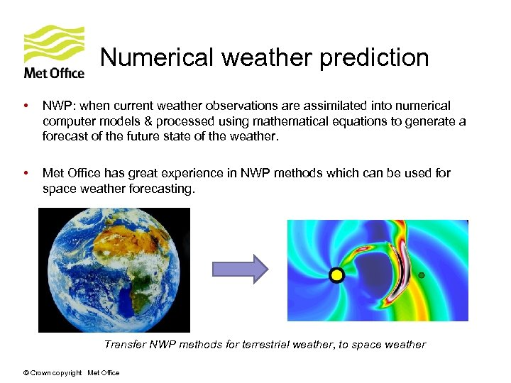 Numerical weather prediction • NWP: when current weather observations are assimilated into numerical computer