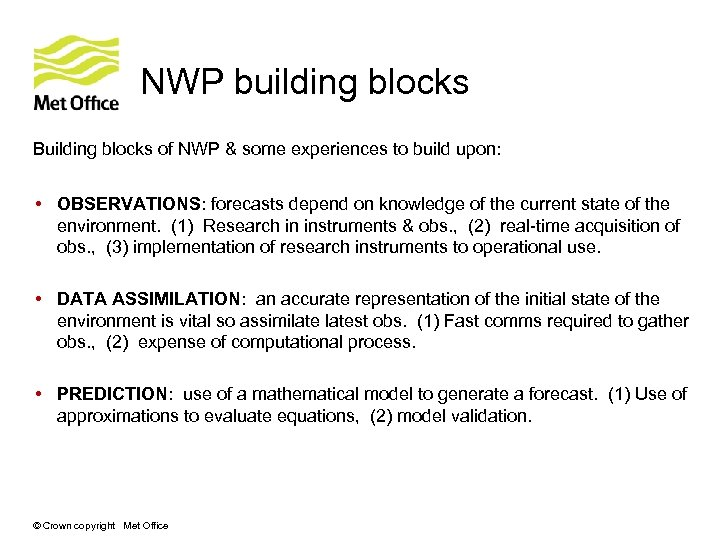 NWP building blocks Building blocks of NWP & some experiences to build upon: •