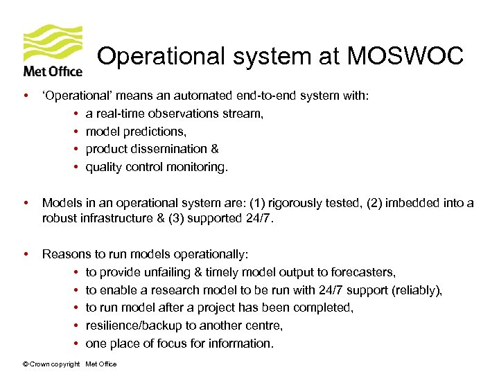 Operational system at MOSWOC • 'Operational' means an automated end-to-end system with: • a