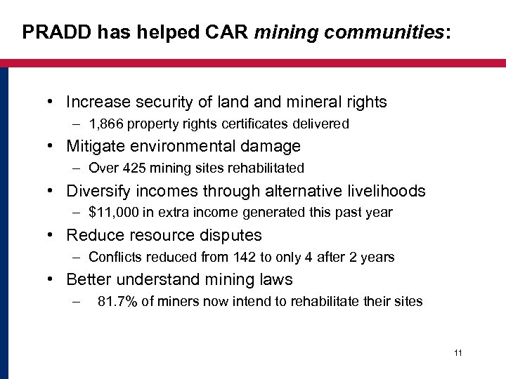 PRADD has helped CAR mining communities: • Increase security of land mineral rights –