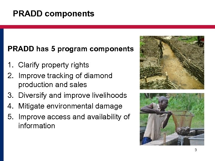 PRADD components PRADD has 5 program components 1. Clarify property rights 2. Improve tracking
