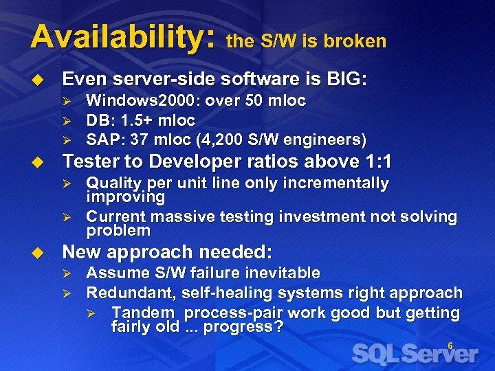 Availability: the S/W is broken u Even server-side software is BIG: Ø Ø Ø