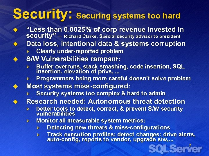 """Security: Securing systems too hard u u """"Less than 0. 0025% of corp revenue"""