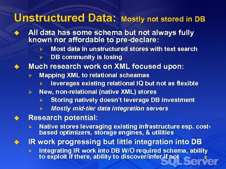 Unstructured Data: u All data has some schema but not always fully known nor