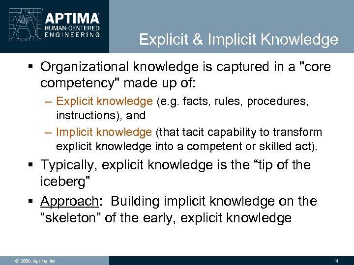 Explicit & Implicit Knowledge § Organizational knowledge is captured in a
