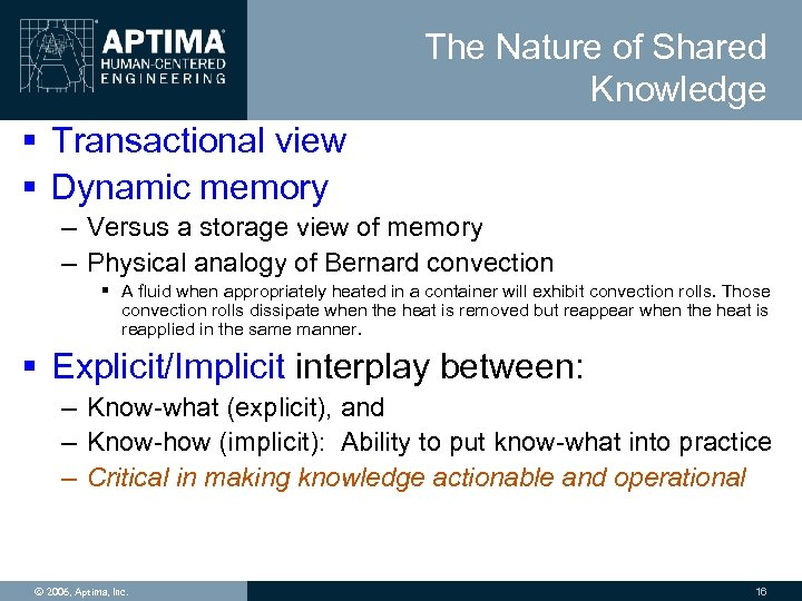 The Nature of Shared Knowledge § Transactional view § Dynamic memory – Versus a