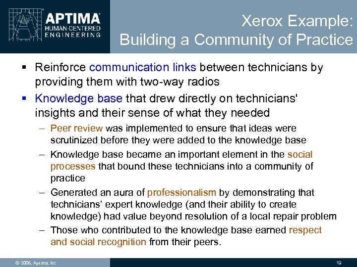 Xerox Example: Building a Community of Practice § Reinforce communication links between technicians by