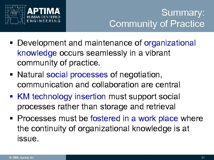 Summary: Community of Practice § Development and maintenance of organizational knowledge occurs seamlessly in
