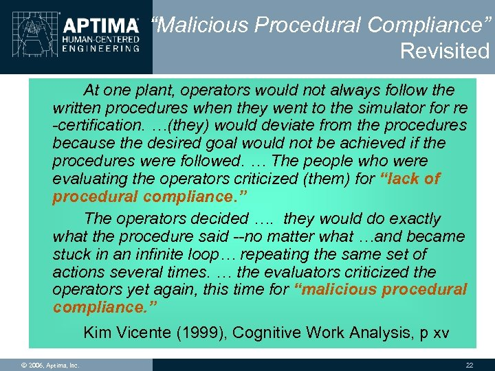 """Malicious Procedural Compliance"" Revisited At one plant, operators would not always follow the written"