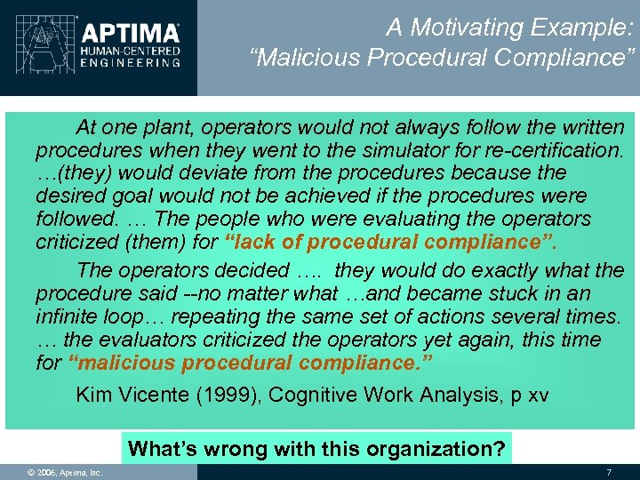 "A Motivating Example: ""Malicious Procedural Compliance"" At one plant, operators would not always follow"