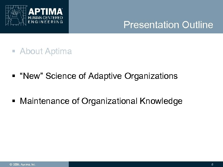 "Presentation Outline § About Aptima § ""New"" Science of Adaptive Organizations § Maintenance of"