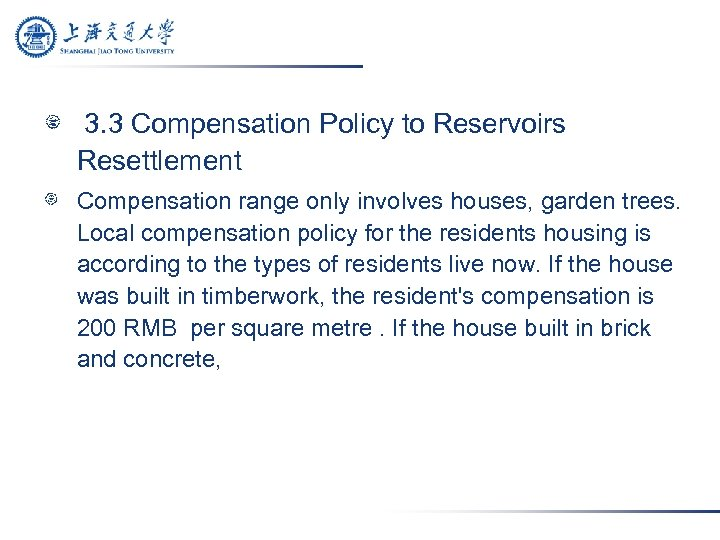 3. 3 Compensation Policy to Reservoirs Resettlement Compensation range only involves houses, garden