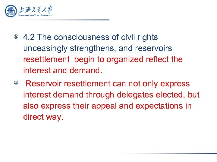 4. 2 The consciousness of civil rights unceasingly strengthens, and reservoirs resettlement begin to
