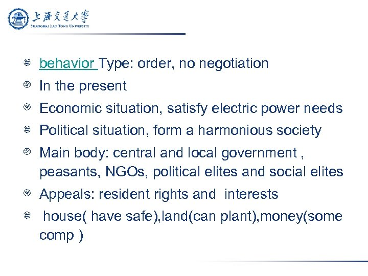 behavior Type: order, no negotiation In the present Economic situation, satisfy electric power needs