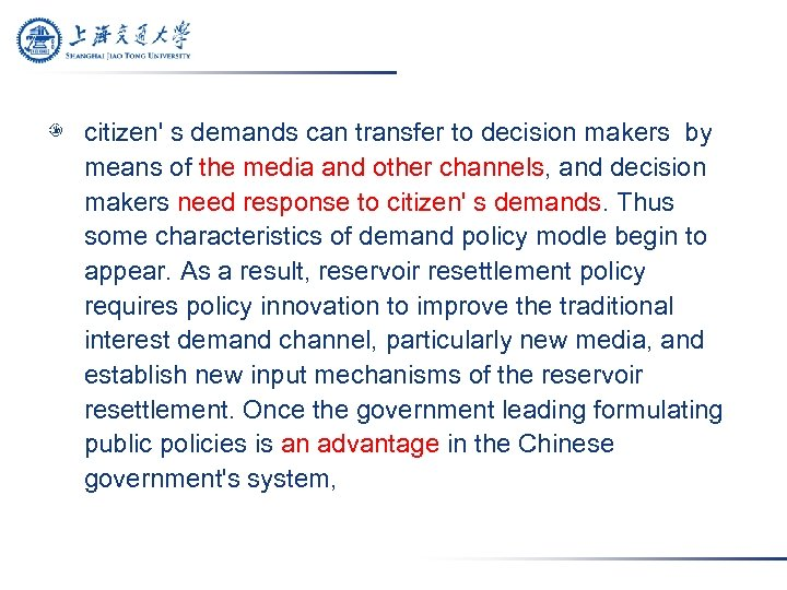 citizen' s demands can transfer to decision makers by means of the media and