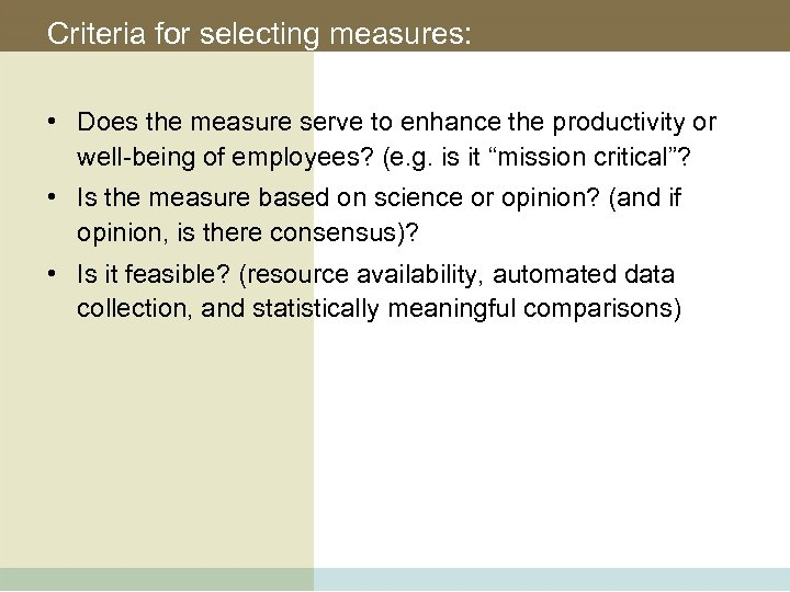 Criteria for selecting measures: • Does the measure serve to enhance the productivity or