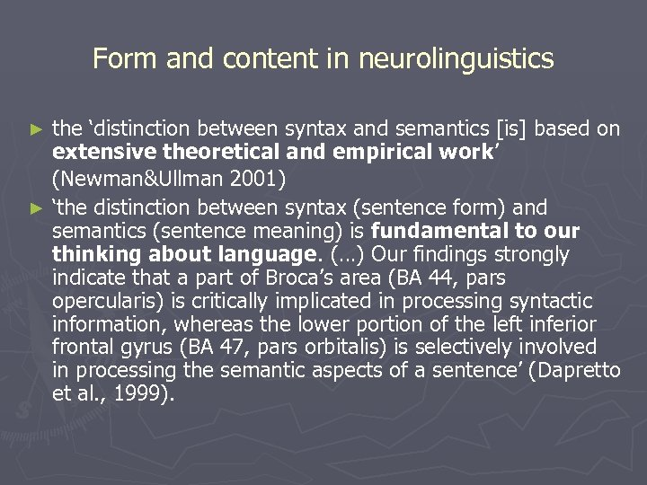 Form and content in neurolinguistics the 'distinction between syntax and semantics [is] based on