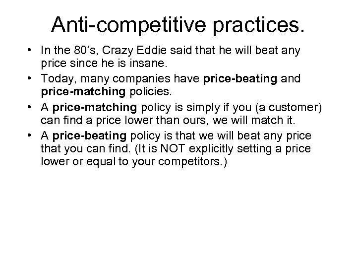 Anti-competitive practices. • In the 80's, Crazy Eddie said that he will beat any