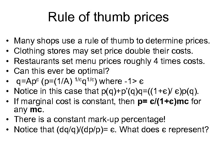 Rule of thumb prices • • Many shops use a rule of thumb to