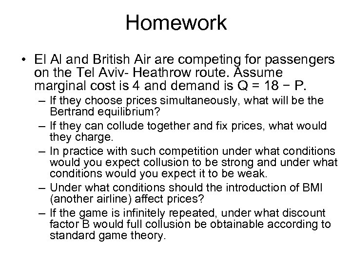 Homework • El Al and British Air are competing for passengers on the Tel