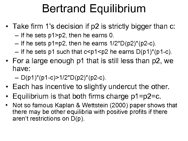 Bertrand Equilibrium • Take firm 1's decision if p 2 is strictly bigger than