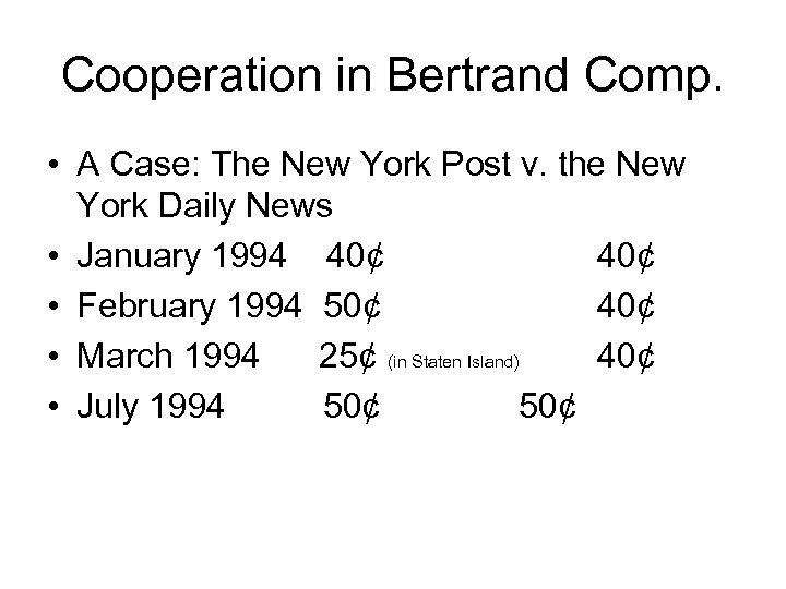 Cooperation in Bertrand Comp. • A Case: The New York Post v. the New