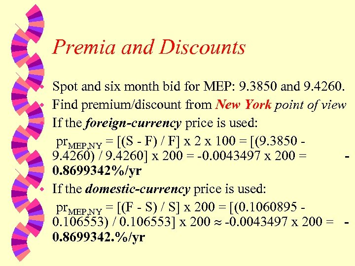 Premia and Discounts w w Spot and six month bid for MEP: 9. 3850