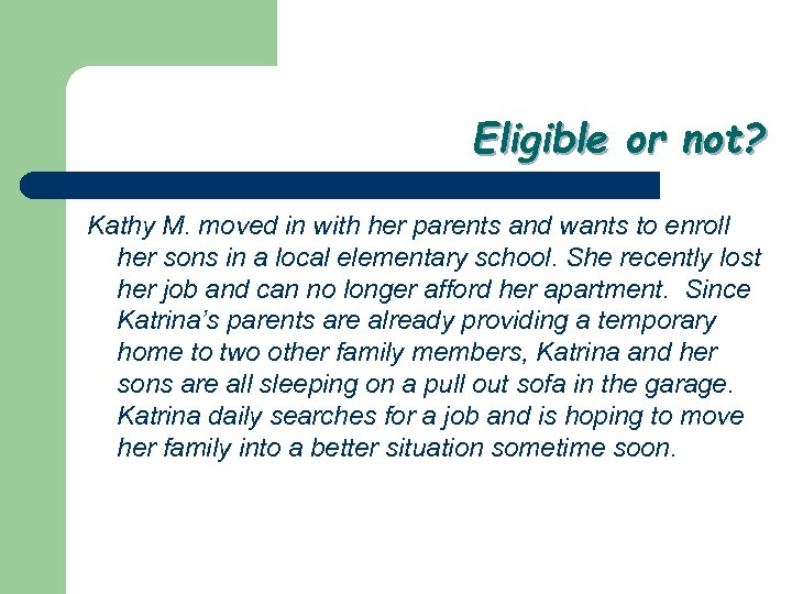 Eligible or not? Kathy M. moved in with her parents and wants to enroll