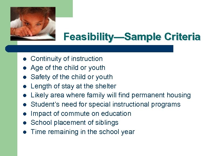 Feasibility—Sample Criteria l l l l l Continuity of instruction Age of the child