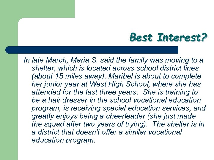 Best Interest? In late March, Maria S. said the family was moving to a