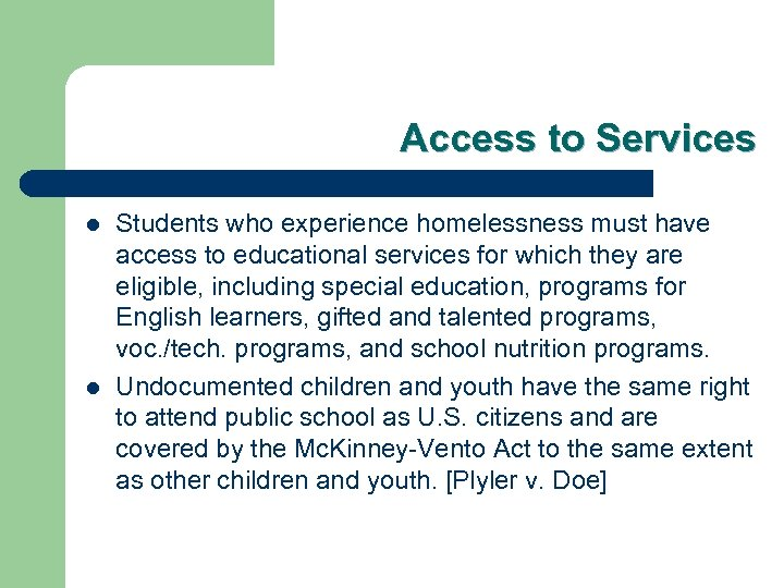 Access to Services l l Students who experience homelessness must have access to educational