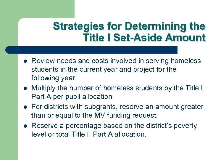 Strategies for Determining the Title I Set-Aside Amount l l Review needs and costs