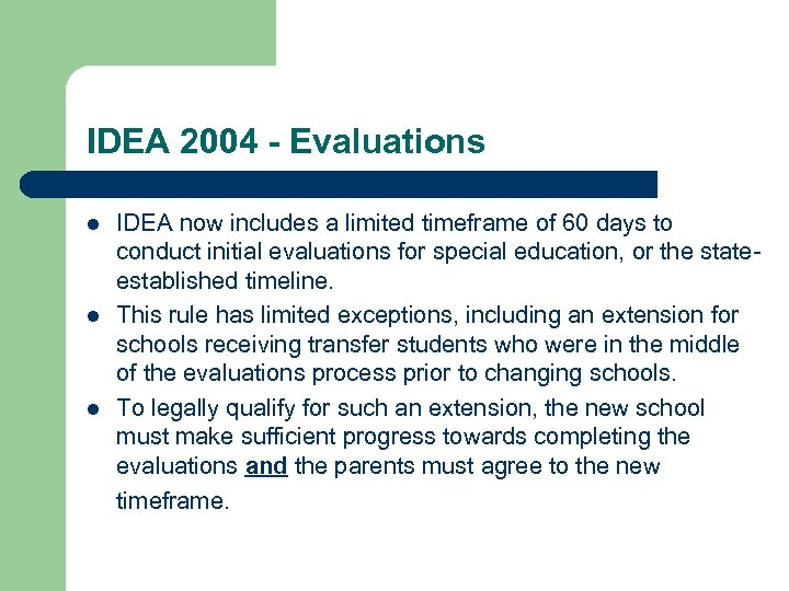 IDEA 2004 - Evaluations l l l IDEA now includes a limited timeframe of