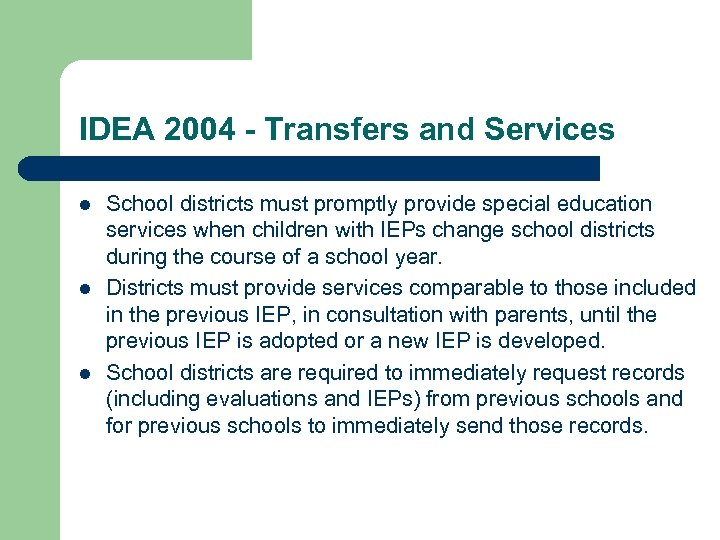 IDEA 2004 - Transfers and Services l l l School districts must promptly provide