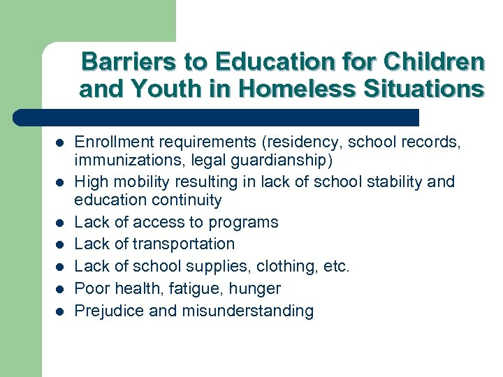 Barriers to Education for Children and Youth in Homeless Situations l l l l
