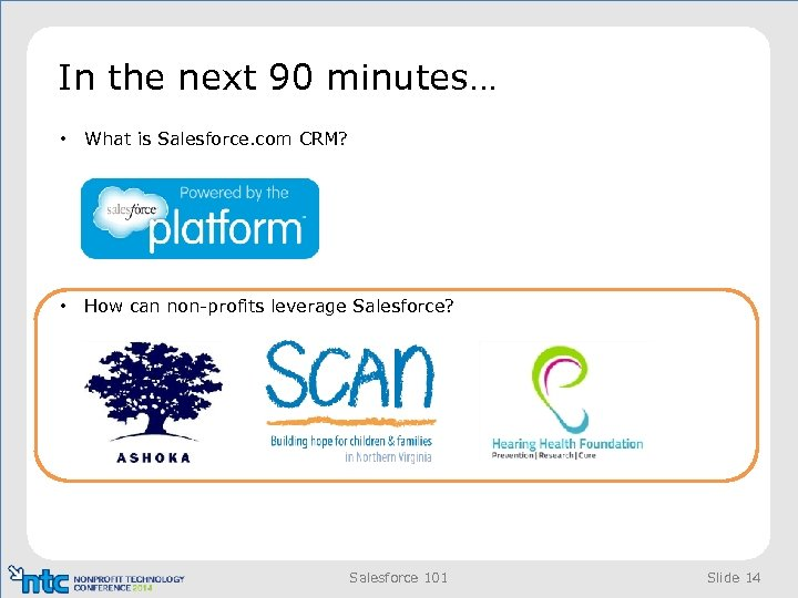 In the next 90 minutes… • What is Salesforce. com CRM? • How can
