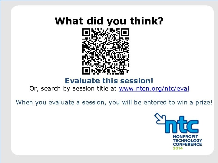 What did you think? Evaluate this session! Or, search by session title at www.