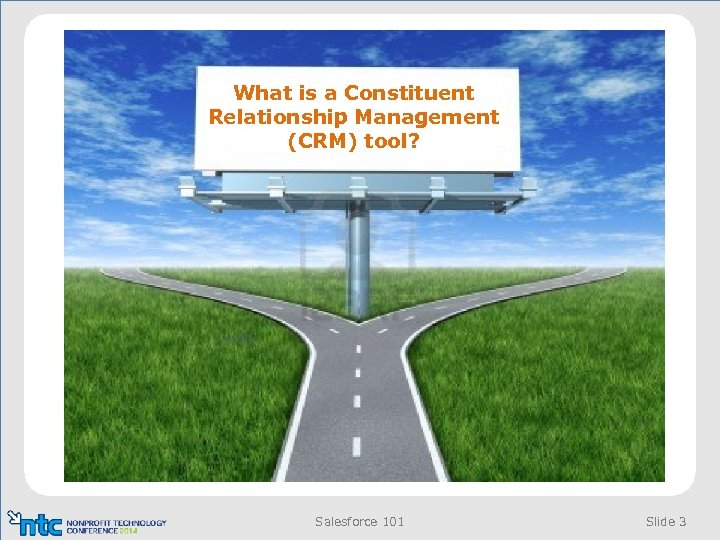 What is a Constituent Relationship Management (CRM) tool? Salesforce 101 Slide 3